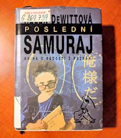 Helen DeWittová: Poslední samuraj