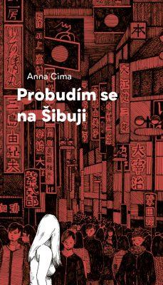 Anna Cima, Probudím se na Šibuji